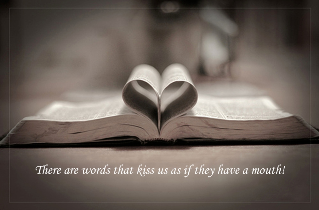 There Are Words That Kiss Us As If They Have A Mouth